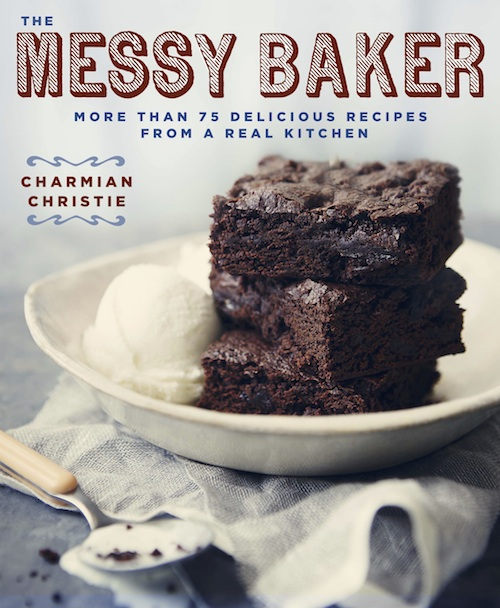 Messy Kitchen After Cooking: The Messy Baker By Charmian Christie {cookbook Review}
