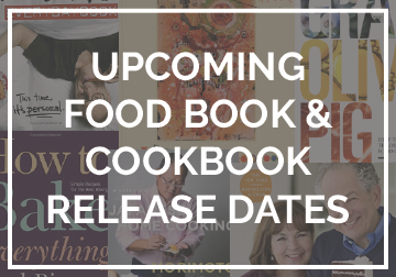 Upcoming Food Book & Cookbook Release Dates