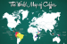 The World Map of Coffee {infographic}